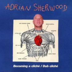Adrian Sherwood - Becoming a Cliche/Dub.. ( 2 CD ) - Muzica Reggae