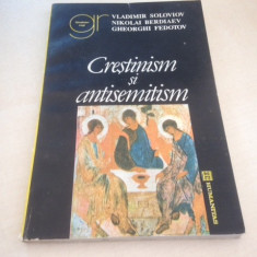 CRESTINISM SI ANTISEMITISM- VLADIMIR SOLOVIOV, NIKOLAI BERDIAEV, G. FEDOTOV - Carti Crestinism