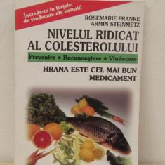 NIVELUL RIDICAT AL COLESTEROLULUI-ROSEMARIE FRANKE, ARMIN STEINMETZ - Carte Alimentatie