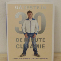 Gateste in 30 de minute cu Jamie Jamie Oliver - Carte Alimentatie