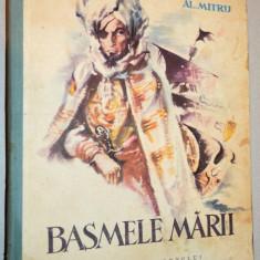 Carte povesti, Basmele Marii - Al. Mitru - 1957 - Carte de povesti