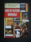 F. BRAUNSTEIN, J. F. PEPIN - GHID DE CULTURA GENERALA