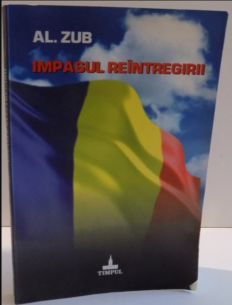 IMPASUL REINTREGIRII de ALEXANDRU ZUB , DEDICATIE *