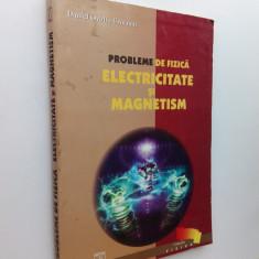 014. Daniel Ovidiu Crocnan- Probleme de Fizica - Electricitate si Magnetism. - Teste Bacalaureat Altele