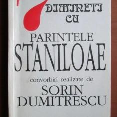 7 dimineti cu Parintele Staniloae : convorbiri / realizate de Sorin Dumitrescu