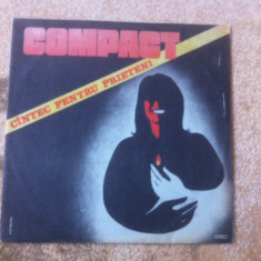 Compact cantec pentru prieteni album disc vinyl lp muzica hard pop rock 1989 - Muzica Rock electrecord, VINIL