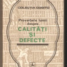 Proverbele lumii despre calitati si defecte - Carte Proverbe si maxime