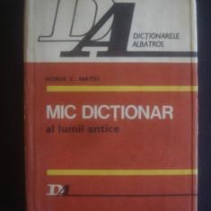 HORIA C. MATEI - MIC DICTIONAR AL LUMII ANTICE