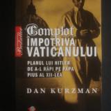 DAN KURZMAN - COMPLOT IMPOTRIVA VATICANULUI