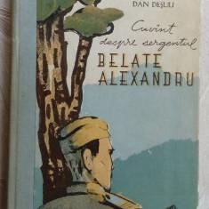 DAN DESLIU-CUVANT DESPRE SERGENTUL BELATE ALEXANDRU:POEM 1956/coperta C. PILIUTA - Carte poezie
