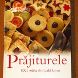 PRAJITURELE - 1001 RETETE din toata lumea (Reader's Digest) - Carte Retete culinare internationale