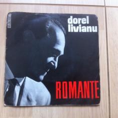 Dorel livianu romante epc 765 disc sinle vinyl muzica usoara slagare electrecord - Muzica Pop electrecord, VINIL