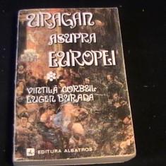 URAGAN ASUPRA EUROPEI-VINTILA CORBU-EUGEN BURADA-751 PG- - Carte de aventura