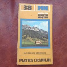 Carte - Colectia muntii nostri nr 38 - Piatra craiului - 1986 / fara harta ! - Ghid de calatorie
