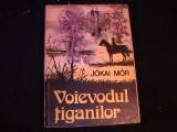 VOIEVODUL TIGANILOR-JOKAI MOOR-+TRANDAFIRUL GALBEN-