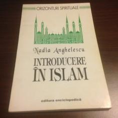 NADIA ANGHELESCU, INTRODUCERE IN ISLAM - Carti Islamism