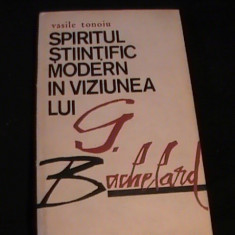 SPIRITUL STIINTIFIC MODERN IN VIZIUNEA LUI BACHELARD-VASILE TONOIU- - Filosofie