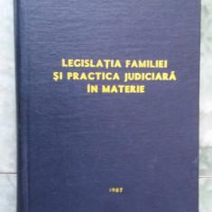 Legislatia familiei si practica judiciara in materie - anul 1987 . - Carte Dreptul familiei