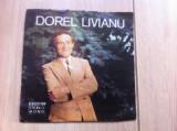 Dorel livianu cantecel de dor si of single disc vinyl muzica usoara romante, VINIL, electrecord