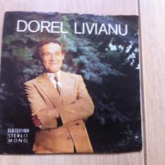 Dorel livianu cantecel de dor si of single disc vinyl muzica usoara romante - Muzica Populara electrecord, VINIL