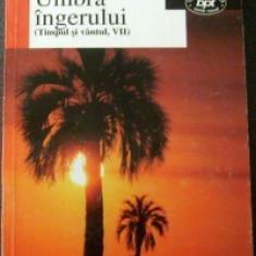 Erico Verissimo - Umbra ingerului (Timpul si Vintul Vol.7)