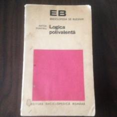 ANTON DUMITRIU, LOGICA POLIVALENTA - Filosofie