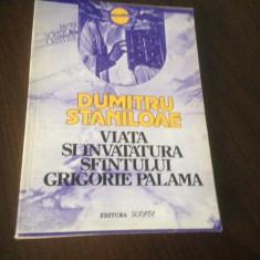DUMITRU STANILOAE, VIATA SI INVATATURA SF. GRIGORIE PALAMA- CU 4 TRATATE TRADUSE - Carti ortodoxe