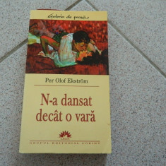 N-a dansat decat o vara, Per Olof Ekstrom. Ed. Leda Grupul editorial Corint - Roman