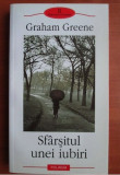 Graham Greene - Sfarsitul unei iubiri, Polirom