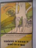 Andris Kolbergs - Vaduva in ianuarie, Nud cu arma, Alta editura