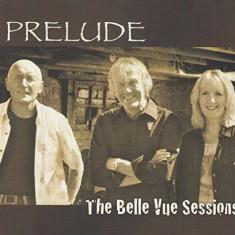 Prelude - Belle Vue Sessions ( 1 CD ) - Muzica R&B