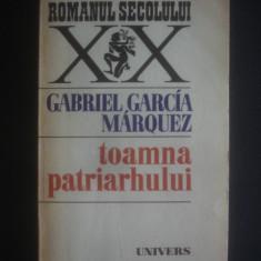 GABRIEL GARCIA MARQUEZ - TOAMNA PATRIARHULUI - Roman