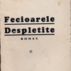 Hortensia Papadat-Bengescu - Fecioarele despletite (editie princeps) - Carte Editie princeps