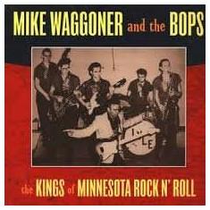 Mike Waggoner - Kings of Minnesota Rock.. ( 1 VINYL ) - Muzica Rock & Roll