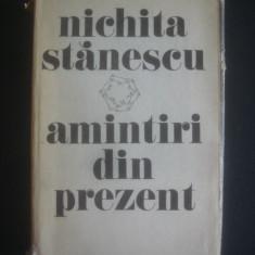 NICHITA STANESCU - AMINTIRI DIN PREZENT - Carte poezie, An: 1985