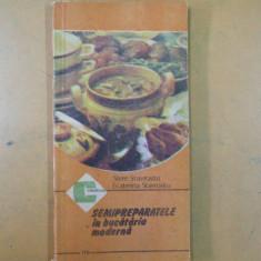Semipreparatele in bucataria moderna Bucuresti 1988 S. Stavrositu