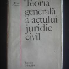 DORU COSMA - TEORIA GENERALA A ACTULUI JURIDIC CIVIL, Alta editura