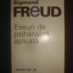 SIGMUND FREUD - ESEURI DE PSIHANALIZA APLICATA - Carte Psihologie