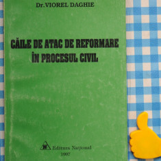 Caile de atac de reformare in procesul civil Viorel Daghie