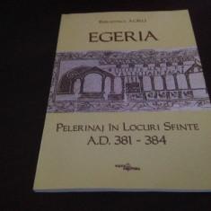 EGERIA, PELERINAJ IN LOCURILE SFINTE A.D. 381-384. LITURGHIA LA IERUSALIM
