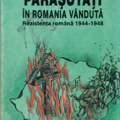 Parasutati in Romania vanduta - Exilul amar-Filon Verca cu dedicatie si autograf - Carte Editie princeps
