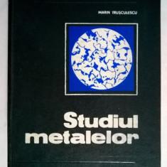 Marin Trusculescu - Studiul metalelor