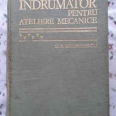 Indrumator Pentru Ateliere Mecanice (uzata) - G.s. Georgescu, 393952