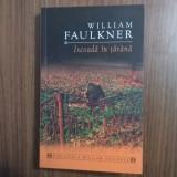 Iscoada in tarana -William Faulkner
