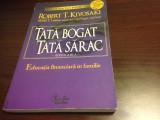 ROBERT KIYOSAKI, TATA BOGAT, TATA SARAC. EDUCATIA FINANCIARA IN FAMILIE
