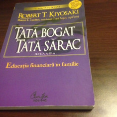 ROBERT KIYOSAKI, TATA BOGAT, TATA SARAC. EDUCATIA FINANCIARA IN FAMILIE - Carte afaceri