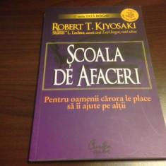 ROBERT KIYOSAKI, SCOALA DE AFACERI - Carte afaceri