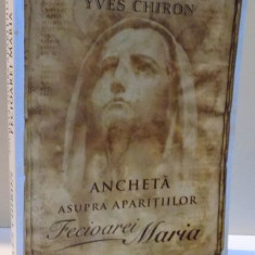 ANCHETA ASUPRA APARITIILOR FECIOAREI MARIA de YVES CHIRON, 2012 - Carti Crestinism