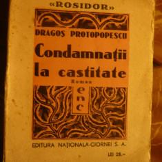 Dragos Protopopescu - Condamnati la castitate - Prima Ed.Nationala Ciornei 1933 - Carte Editie princeps