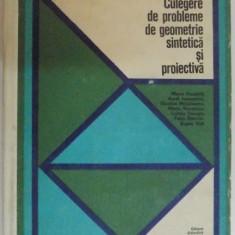 CULEGERE DE PROBLEME DE GEOMETRIE SINTETICA SI PROIECTIVA de MARIA HUSCHITT...EUGEN VISA, 1971 - Carte Matematica